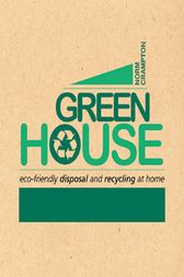 Green House by Norm Crampton