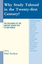 Why Study Talmud in the Twenty-First Century? by Paul Socken