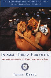 In Small Things Forgotten by James Deetz