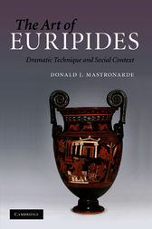 The Art of Euripides by Donald J. Mastronarde