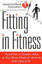 American Heart Association Fitting in Fitness by American Heart Association