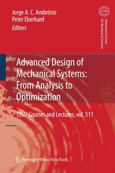 Advanced Design of Mechanical Systems: From Analysis to Optimization by Jorge A.C. Ambrosio