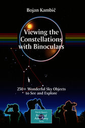 Viewing the Constellations with Binoculars by Bojan Kambic