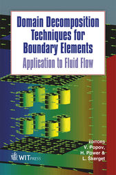Domain Decomposition Techniques for Boundary Elements by C. A. Brebbia