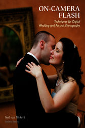 On-Camera Flash Techniques for Digital Wedding and Portrait Photography by Neil van Niekerk