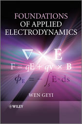 Foundations of Applied Electrodynamics by Wen Geyi