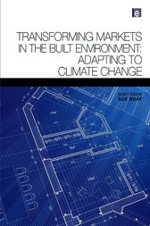 Transforming Markets in the Built Environment by Susan Roaf