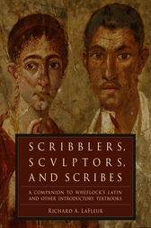Scribblers, Sculptors, and Scribes by Richard A. LaFleur