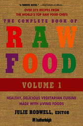 The Complete Book of Raw Food, Volume 1 by Julie Rodwell