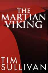 The Martian Viking by Timothy R. Sullivan