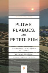 Plows, Plagues, and Petroleum by William F. Ruddiman
