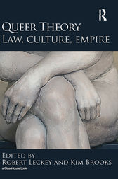 Queer Theory: Law, Culture, Empire by Robert Leckey