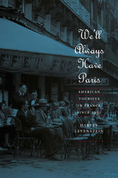 We'll Always Have Paris: American Tourists in France since 1930