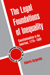 The Legal Foundations of Inequality by Roberto Gargarella