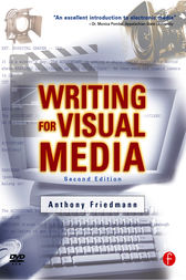 Writing for Visual Media by Anthony Friedmann