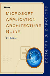 Microsoft® Application Architecture Guide by Microsoft Patterns & Practices Team