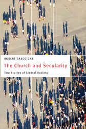 The Church and Secularity by Robert Gascoigne