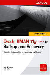 Oracle RMAN 11g Backup and Recovery by Robert G. Freeman