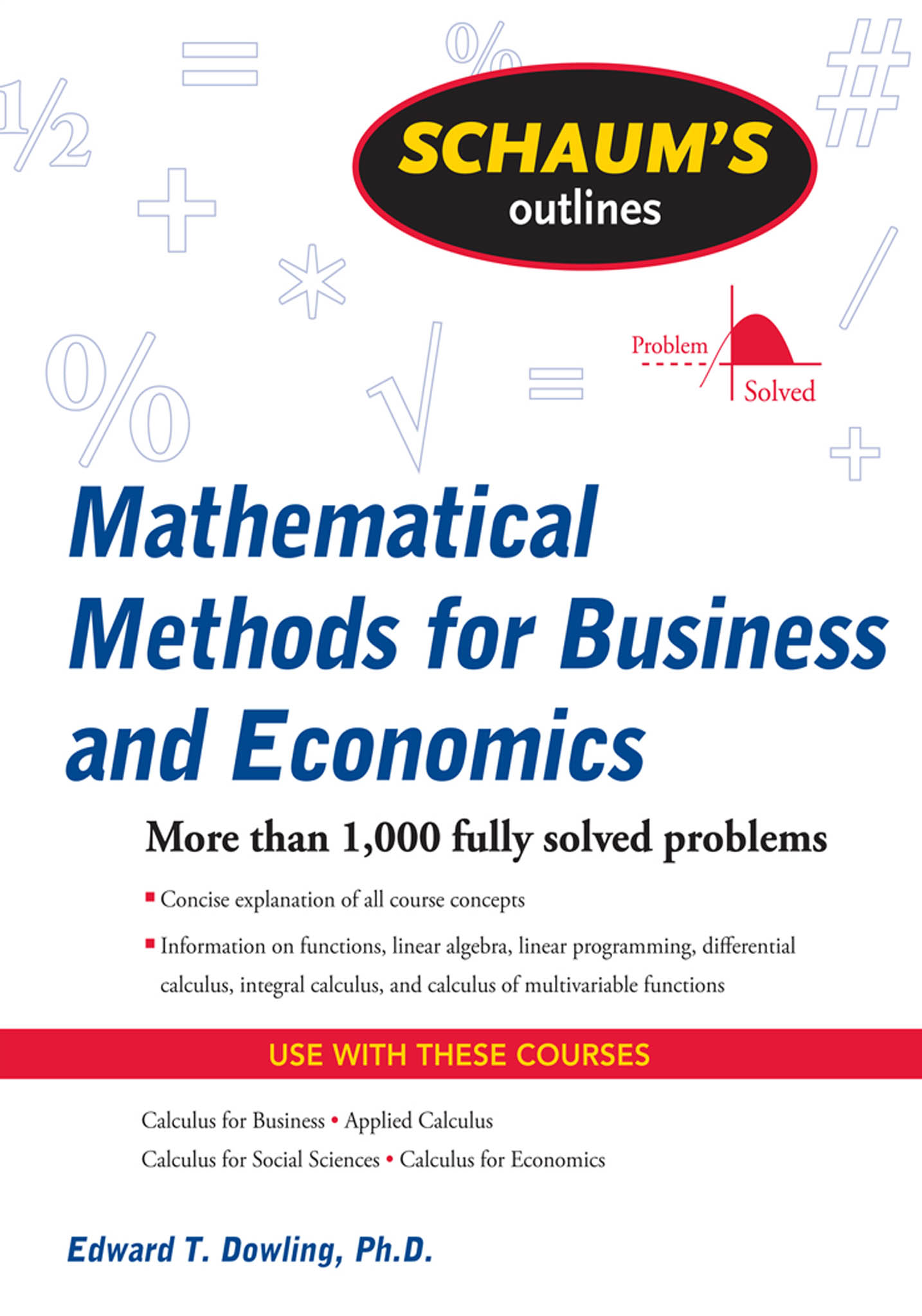 Download Ebook Schaum's Outline of Mathematical Methods for Business and Economics by Edward T. Dowling Pdf