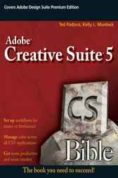 Adobe Creative Suite 5 Bible by Ted Padova