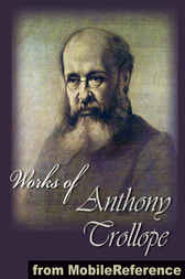 Works of Anthony Trollope by Anthony Trollope