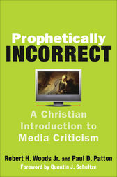 Prophetically Incorrect by Robert H. Jr. Woods
