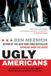 Ugly Americans by Ben Mezrich