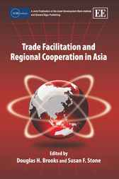 Trade Facilitation and Regional Cooperation in Asia by Douglas H. Brooks