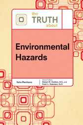 The Truth About Environmental Hazards by John V. Perritano