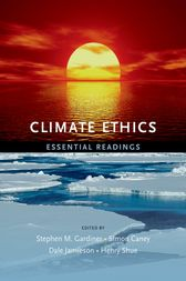 Climate Ethics by Stephen Gardiner