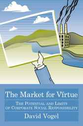 The Market for Virtue: The Potential and Limits of Coporate Social Responsibility (Revised Edition)