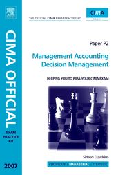 CIMA Exam Practice Kit Management Accounting Decision Management by Simon Dawkins