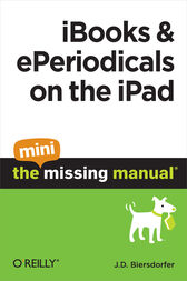 iBooks and ePeriodicals on the iPad: The Mini Missing Manual by J. D. Biersdorfer