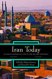Iran Today: An Encyclopedia of Life in the Islamic Republic [2 volumes] by Manochehr Dorraj