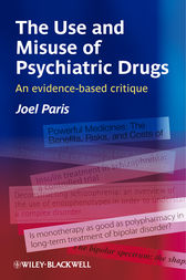 The Use and Misuse of Psychiatric Drugs by Joel Paris