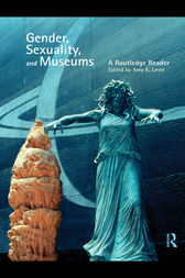 Gender, Sexuality and Museums: A Routledge Reader
