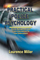 Practical Police Psychology by Laurence Miller