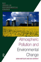 Atmospheric Pollution and Environmental Change by Sarah Metcalfe