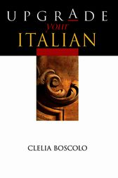 Upgrade Your Italian by Clelia Boscolo