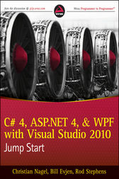 C# 4, ASP.NET 4, and WPF, with Visual Studio 2010 Jump Start by Christian Nagel