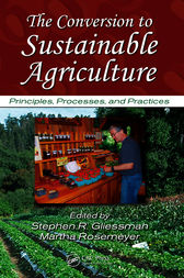 The Conversion to Sustainable Agriculture by Stephen R. Gliessman