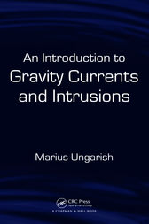 An Introduction to Gravity Currents and Intrusions by Marius Ungarish