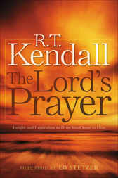 The Lord's Prayer by R. T. Kendall