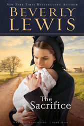 The Sacrifice (Abram's Daughters Book #3) by Beverly Lewis