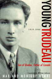 Young Trudeau: 1919-1944 by Max Nemni