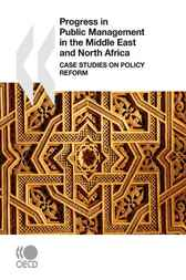 Progress in Public Management in the Middle East and North Africa: Case Studies on Policy Reform