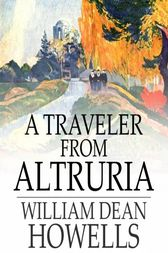 A Traveler from Altruria by William Dean Howells