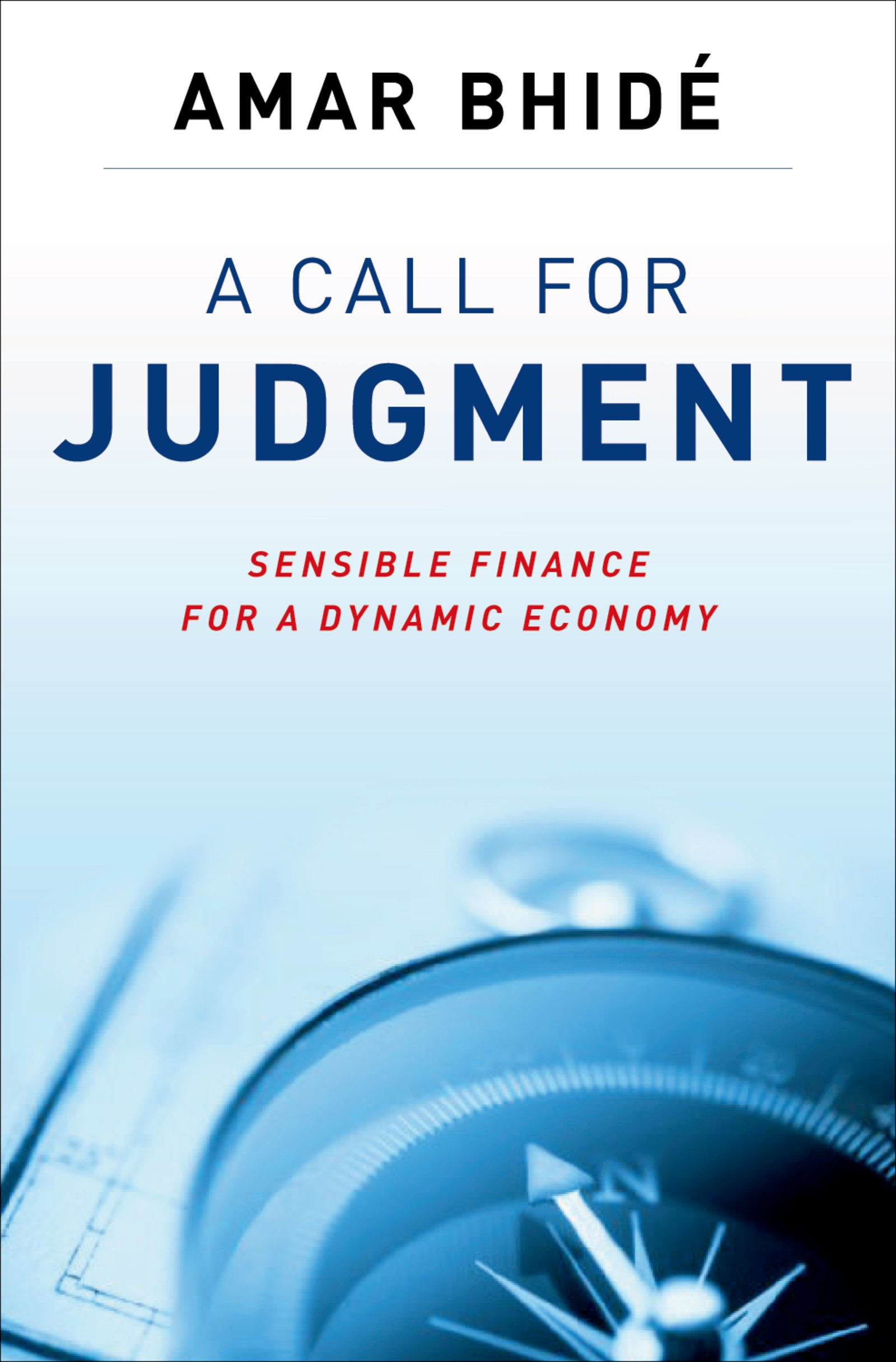 Download Ebook A Call for Judgment by Amar Bhide Pdf