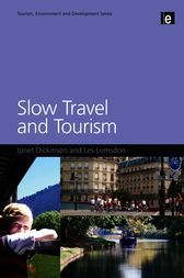 Slow Travel and Tourism by Janet Dickinson