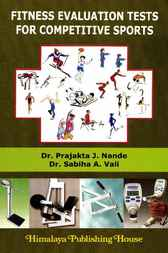 Fitness Evaluation Tests for Competitive Sports by Prajakta J. Nande